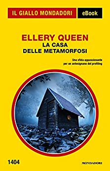 La casa delle metamorfosi (Il Giallo Mondadori) di [Queen, Ellery]
