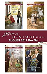 Love Inspired Historical August 2017 Box Set: Wedded for the Baby\Frontier Want Ad Bride\An Amish Courtship\Inherited: Unexpected Family