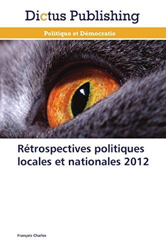 Rétrospectives politiques locales et nationales 2012 par François Charles