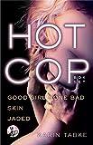 Hot Cop Box Set: Good Girl Gone Bad, Skin & Jaded (Hot Cops) (English Edition)