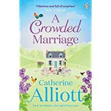 A Crowded Marriage by Catherine Alliott (2012-05-10)