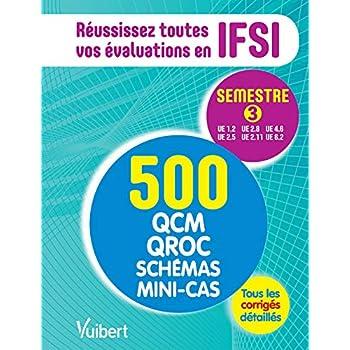 IFSI - Le semestre 3 en 500 QCM, QROC, schémas et mini-cas - Réussissez toutes vos évaluations