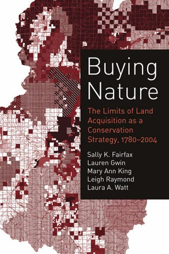 Buying Nature: The Limits of Land Acquisition as a Conservation Strategy, 1780-2004 (American and Comparative Environmental Policy) by Sally K. Fairfax (2005-08-12)
