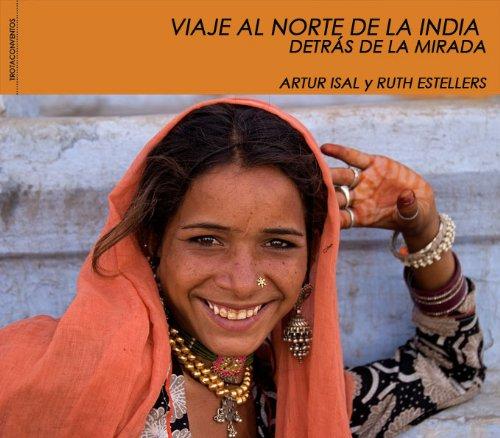 Viaje Al Norte De La India. Detra (Literatura de viajes) por Artur Isal