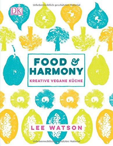Food & Harmony: Kreative vegane Küche