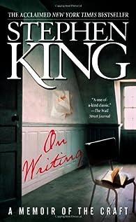On Writing: A Memoir of the Craft par Stephen King