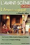 L'Avant-Scène théâtre, N° 942 ; L'ampoule magique