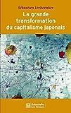 La grande transformation du capitalisme japonais (1980-2010) (REFERENCES) - Format Kindle - 9782724687903 - 12,99 €