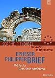 Epheserbrief/Philipperbrief: Mit Paulus Gemeinde entdecken (Serendipity - Bibel)