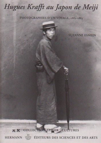 Hugues Krafft au Japon de Meiji. Photographies d'un voyage, 1882-1883