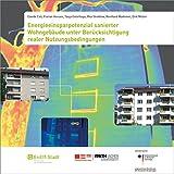 Energieeinsparpotenzial sanierter Wohngebäude unter Berücksichtigung realer Nutzungsbedingungen.