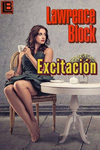 EXCITACIÓN por Lawrence Block