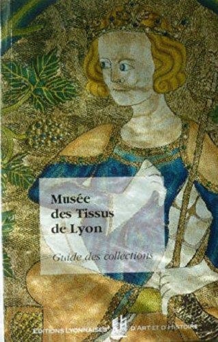 MUSEE DES TISSUS DE LYON. Guide des collections par Marthe Bernus-Taylor