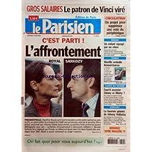 PARISIEN (LE) [No 19201] du 02/06/2006 - GROS SALAIRES - LE PATRON DE VINCI VIRE C'EST PARTI ! - L'AFFRONTEMENT - PRESIDENTIELLE CIRCULATION - UN PROJET POUR SUPPRIMER UNE VOIE DU PERIPHERIQUE DRAME - UN ENFANT EGORGE PAR UN CHIEN TENNIS - MON FILS EMBALLE ROLAND-GARROS COUPE DU MONDE - FAUT-IL ASSOCIER ZIDANE ET RIBERY ? CONCERT - LA TOURNEE GEANTE DE JOHNNY HALLYDAY.