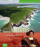 Christoph Kolumbus: Auf in die Neue Welt - Peter Laufmann