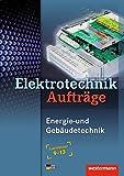 Elektrotechnik Energie- und Gebäudetechnik: Lernfelder 9-13: Aufträge, 1. Auflage, 2008