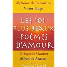 Les 101 plus beaux poèmes d'Amour de célèbres auteurs Français (Verlaine, Baudelaire, Hugo, Musset, ...)