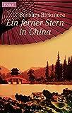 Ein ferner Stern in China (Knaur Taschenbücher - Romane, Erzählungen) - Barbara Bickmore