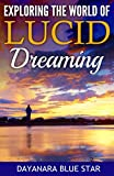 Exploring the World of Lucid Dreaming (Dayanara Blue Star Books)