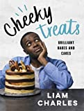 Liam Charles Cheeky Treats: 70 Brilliant Bakes and Cakes - by the breakout GBBO star