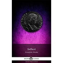 Delphi Complete Works of Sallust (Illustrated) (Delphi Ancient Classics Book 30)