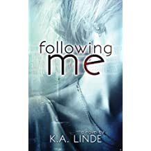 Following Me by K.A. Linde (2013-06-20)