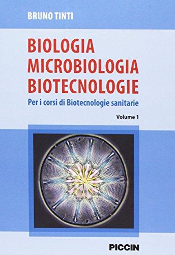 Biologia microbiologia biotecnologie. Per i corsi di biotecnologie sanitarie: 1