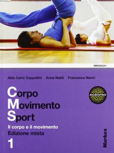 Corpo movimento sport. Per le Scuole superiori. Con espansione online: 1