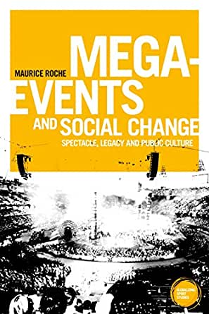 Mega-events and social change: Spectacle, legacy and public