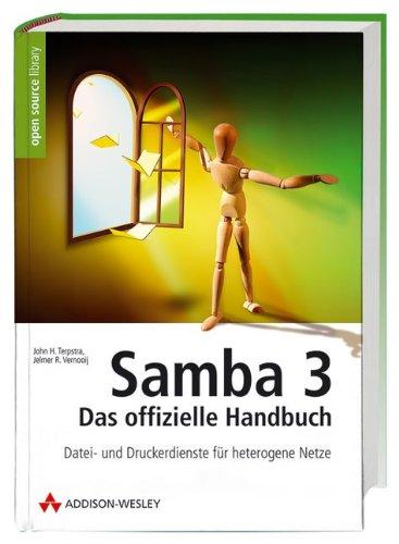 Samba 3 - das offizielle Handbuch: Datei- und Druckdienste für heterogene Netze (Open Source Library) (Datei-server Windows)