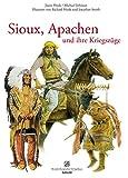 Sioux, Apachen und ihre Kriegszüge