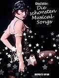 Glanzlichter: Die Schönsten Musical-Songs: Songbook für Klavier, Gesang, Gitarre