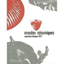 Mondes céramiques: Exposition Aubagne 2011
