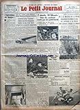 PETIT JOURNAL (LE) [No 27339] du 22/11/1937 - L'AGRICULTURE EN DANGER! PAR EMILE PETER - ENCORE UNE AGRESSION CONTRE UN MEMBRE DU P. S. F. - A BORD DE L'AVION GUERRERO CODOS ET SES TROIS COMPAGNONS BATTENT DE PLUS D'UNE HEURE LE RECORD DE LA TRAVERSEE COMMERCIALE - IL Y A CENT CINQUANTE ANS... - 2 MORTS, 14 BLESSES DANS LES ACCIDENTS CAUSES PAR DES POIDS LOURDS - A AUTEUIL, DANS LA BRUINE BAO DAI GAGNE LE PRIX LA HAYE-JOUSSELIN PAR L. P. - POUR AVOIR ORGANISE DE TROP NOMBREUSES RECEPTIONS DANS...