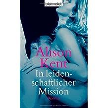 In leidenschaftlicher Mission: Erotischer Roman