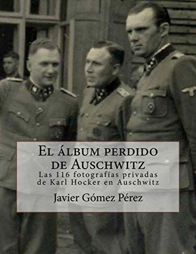 El álbum perdido de Auschwitz por Javier Gómez Pérez