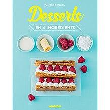 Desserts en 4 ingrédients (Cuisinez en 4 ingrédients max)