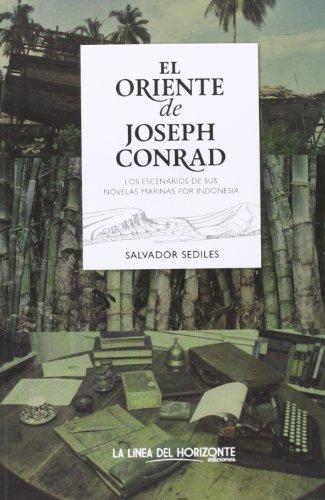 El oriente de Joseph Conrad: Los escenarios de sus novelas marinas por Indonesia (Viajes Literarios)