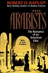 Arabists: The Romance of an American Elite (English Edition)