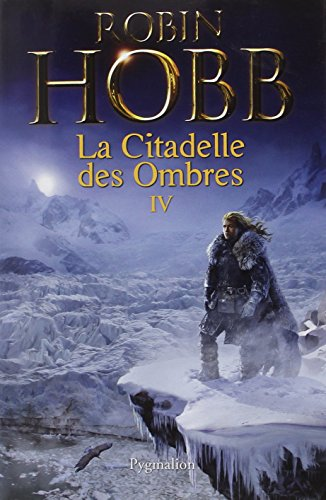 La Citadelle des Ombres, Tome 4 : Serments et Deuils ; Le Dragon des glaces ; L'Homme noir ; Adieux et Retrouvailles