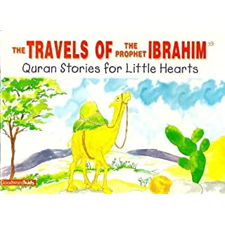 The Travels of the Prophet Ibrahim (Quran Stories for Little Hearts)