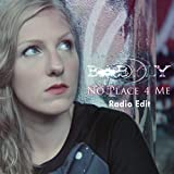 No Place 4 Me (Radio Edit)
