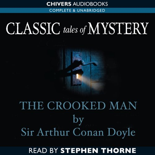 Classic Tales of Mystery: The Crooked Man  Audiolibri