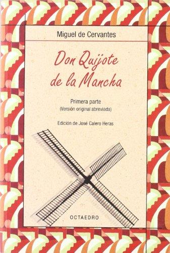 Don Quijote de la Mancha. Primera parte: Versión original abreviada: 1 (Biblioteca Básica) - 9788480637473