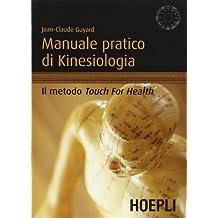 Manuale pratico di kinesiologia. Il metodo Touch for Health
