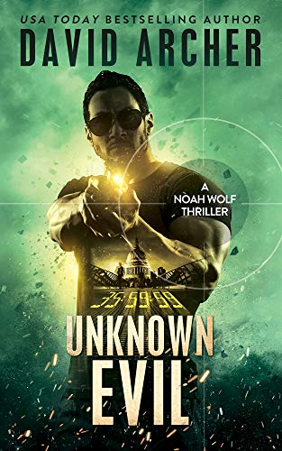Unknown Evil - A Noah Wolf Thriller (English Edition)