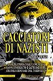Cacciatori di nazisti (eNewton Saggistica) (Italian Edition)