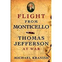 Flight from Monticello: Thomas Jefferson at War by Michael Kranish (2010-02-01)