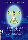 L'uomo visibile e invisibile. Come un chiaroveggente vede l'uomo interiore