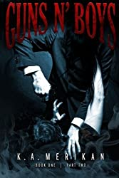 Guns n' Boys book 1 part 2 (gay dark erotic romance mafia thriller) (Volume 2) by K. A. Merikan (2015-08-20)